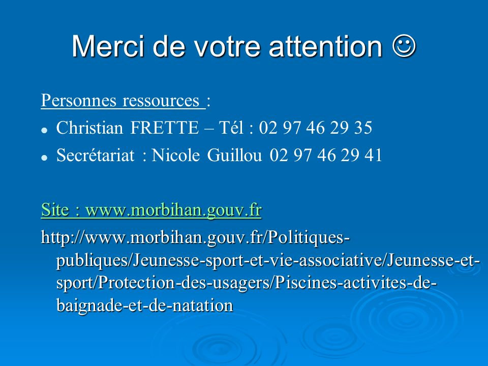 Merci de votre attention Merci de votre attention Personnes ressources : Christian FRETTE – Tél : 02 97 46 29 35 Secrétariat : Nicole Guillou 02 97 46