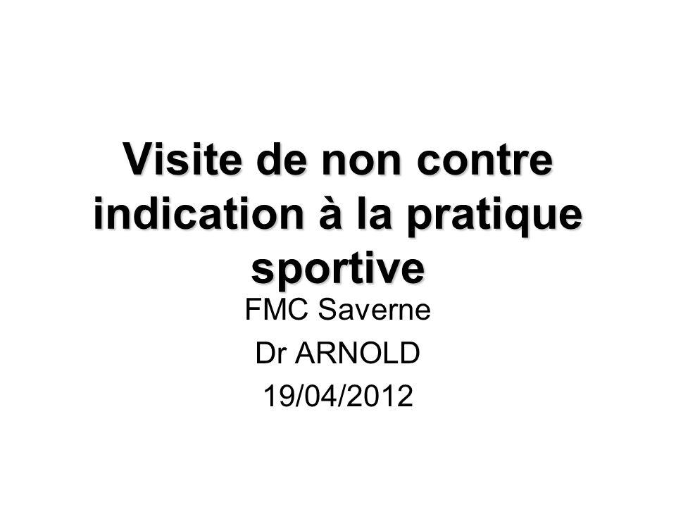 Visite de non contre indication à la pratique sportive FMC Saverne Dr ARNOLD 19/04/2012