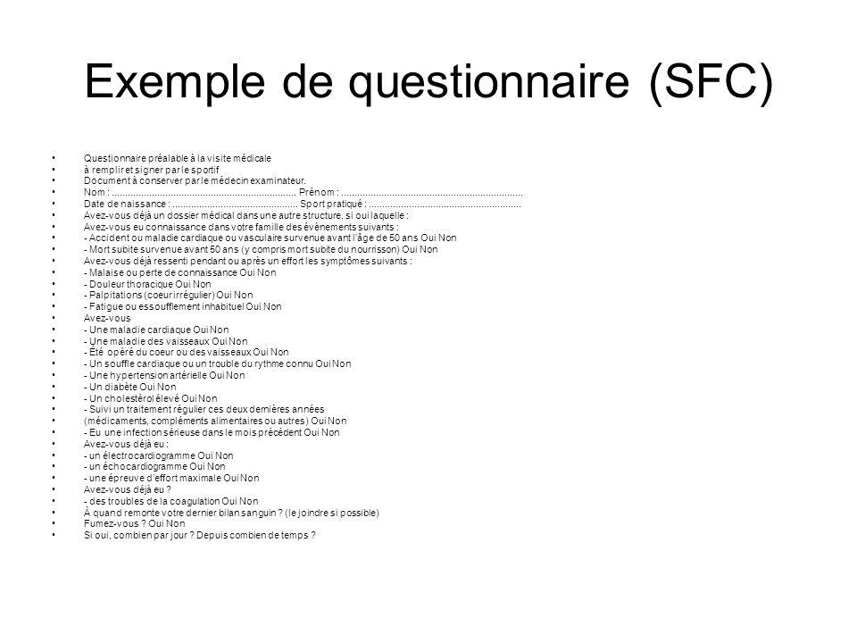 Exemple de questionnaire (SFC) Questionnaire préalable à la visite médicale à remplir et signer par le sportif Document à conserver par le médecin exa