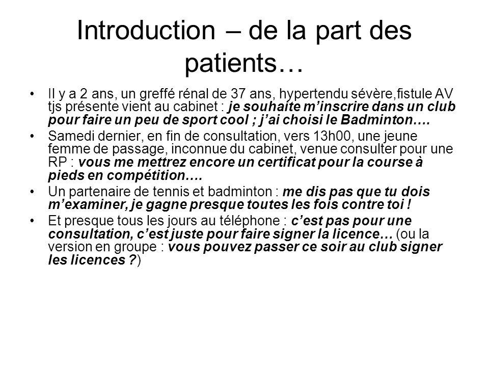 Recommandations de la SFC et SFMS En 2009 : « chez tout demandeur de licence pour la pratique dun sport en compétition, il est utile de pratiquer, en plus de linterrogatoire et de lexamen physique, un ECG de repos 12 dériv.