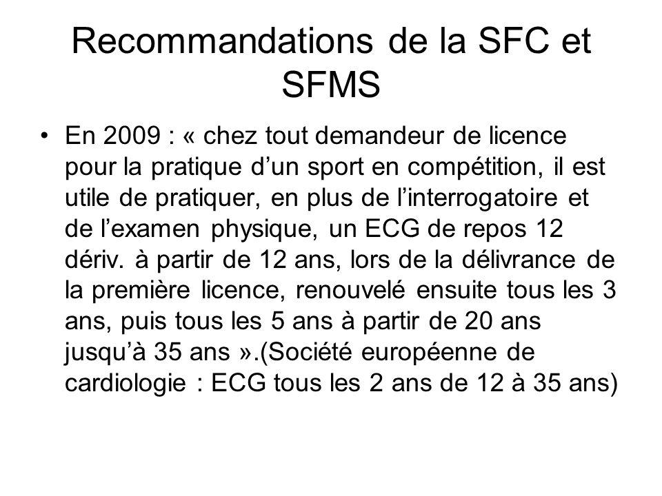 Recommandations de la SFC et SFMS En 2009 : « chez tout demandeur de licence pour la pratique dun sport en compétition, il est utile de pratiquer, en