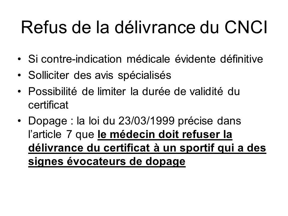 Refus de la délivrance du CNCI Si contre-indication médicale évidente définitive Solliciter des avis spécialisés Possibilité de limiter la durée de va