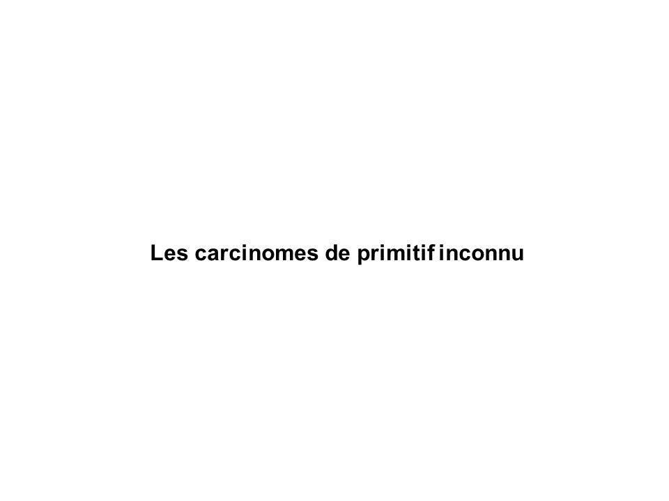 Les carcinomes de primitif inconnu