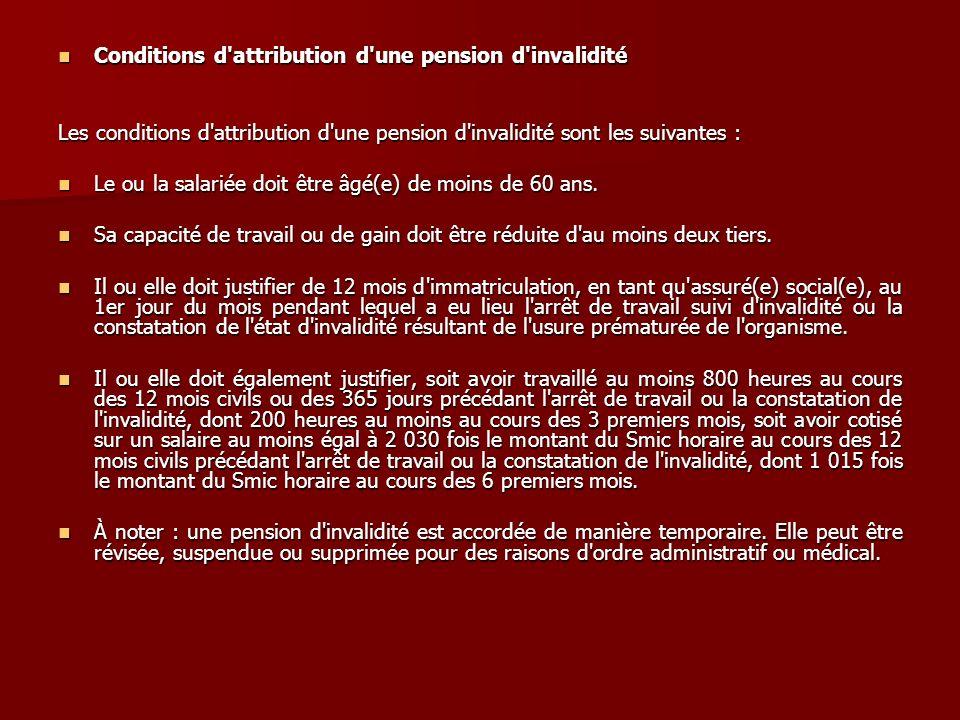 Conditions d'attribution d'une pension d'invalidité Conditions d'attribution d'une pension d'invalidité Les conditions d'attribution d'une pension d'i