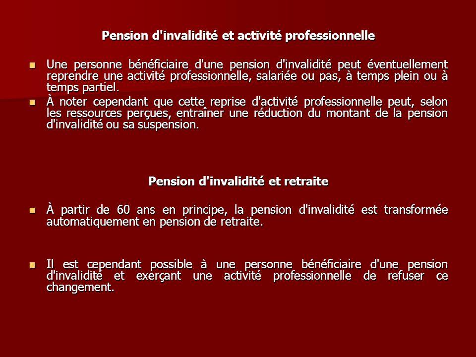 Pension d'invalidité et activité professionnelle Une personne bénéficiaire d'une pension d'invalidité peut éventuellement reprendre une activité profe