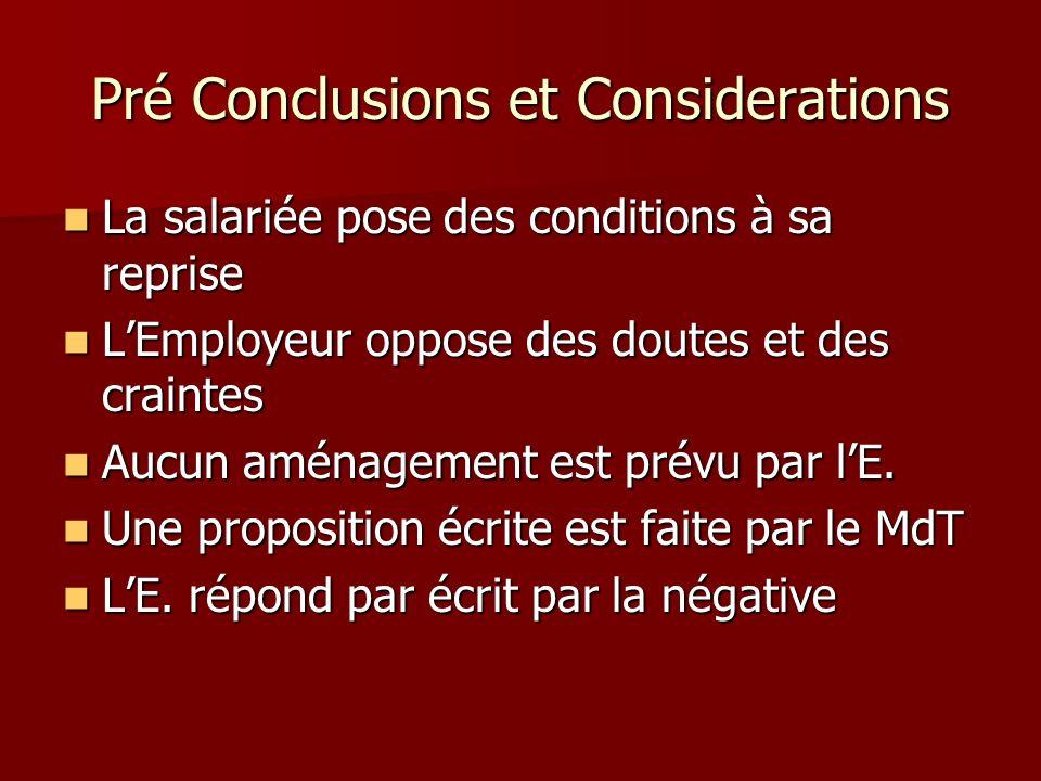Pré Conclusions et Considerations La salariée pose des conditions à sa reprise La salariée pose des conditions à sa reprise LEmployeur oppose des dout