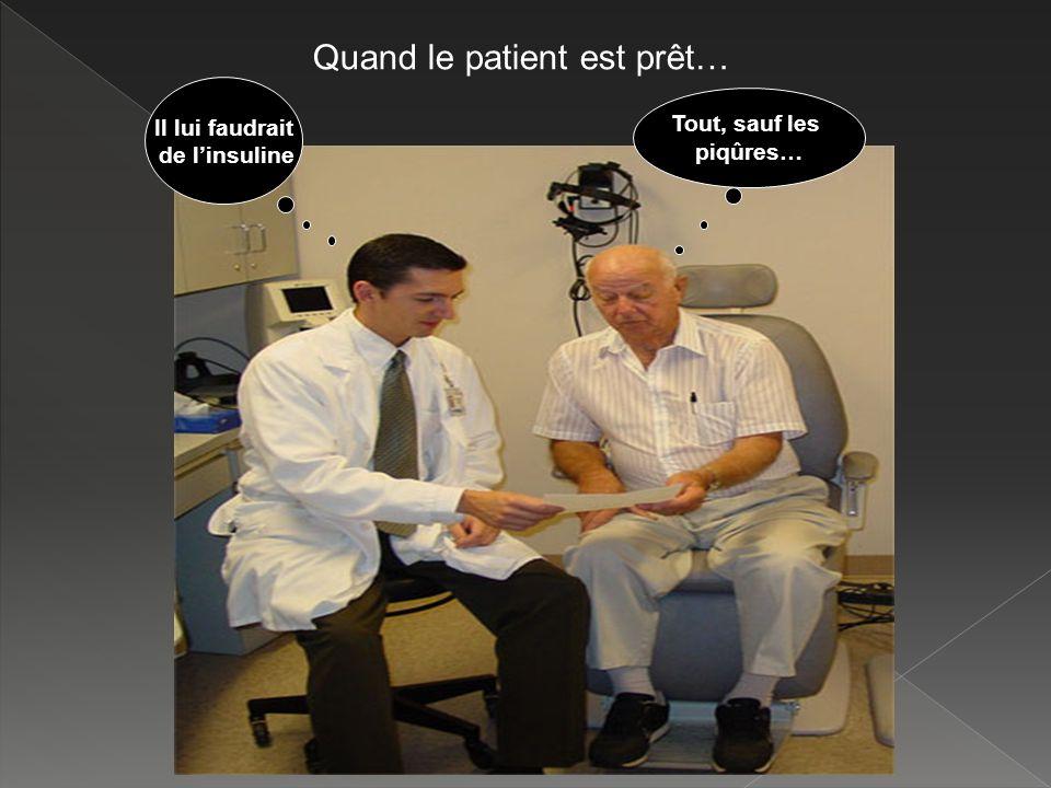 Il lui faudrait de linsuline Tout, sauf les piqûres… Quand le patient est prêt…