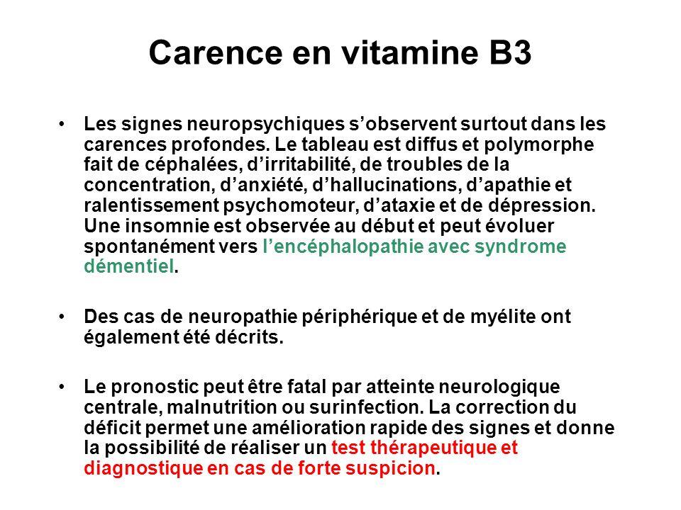 Carence en vitamine B3 Les signes neuropsychiques sobservent surtout dans les carences profondes.