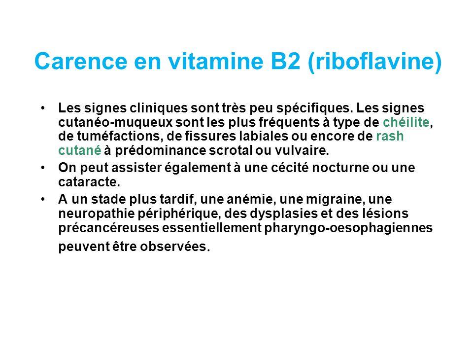 Carence en vitamine B2 (riboflavine) Les signes cliniques sont très peu spécifiques.