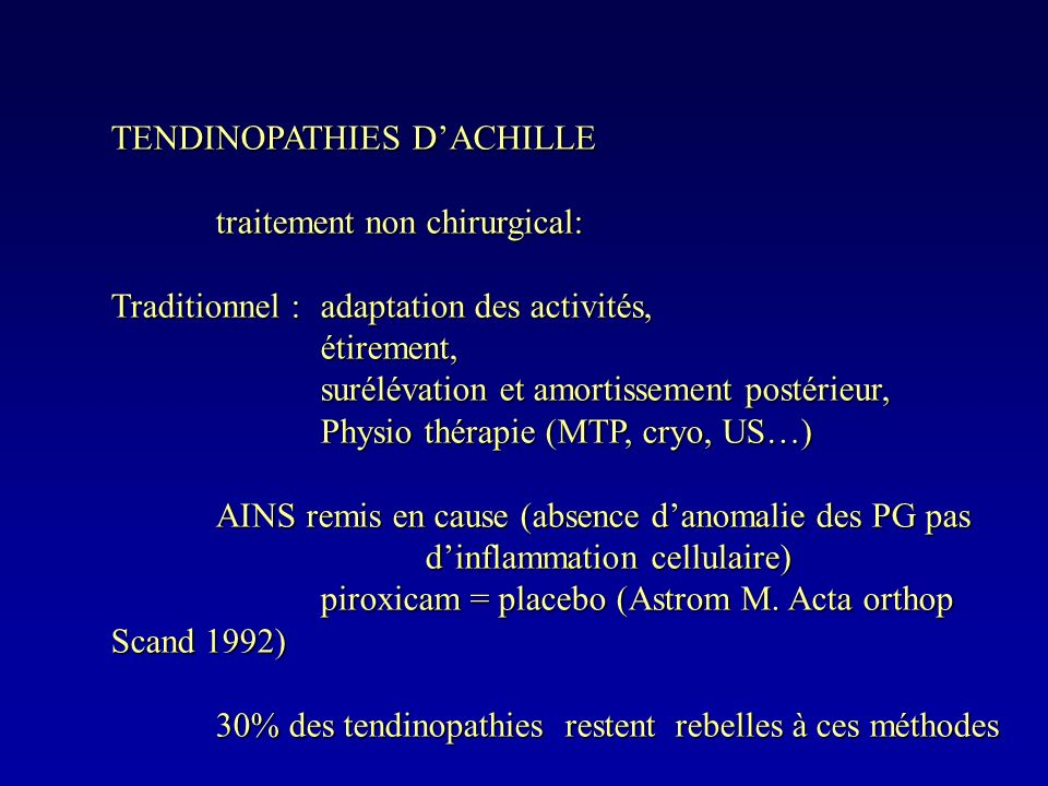 TENDINOPATHIES DACHILLE traitement non chirurgical: Traditionnel :adaptation des activités, étirement, surélévation et amortissement postérieur, Physi
