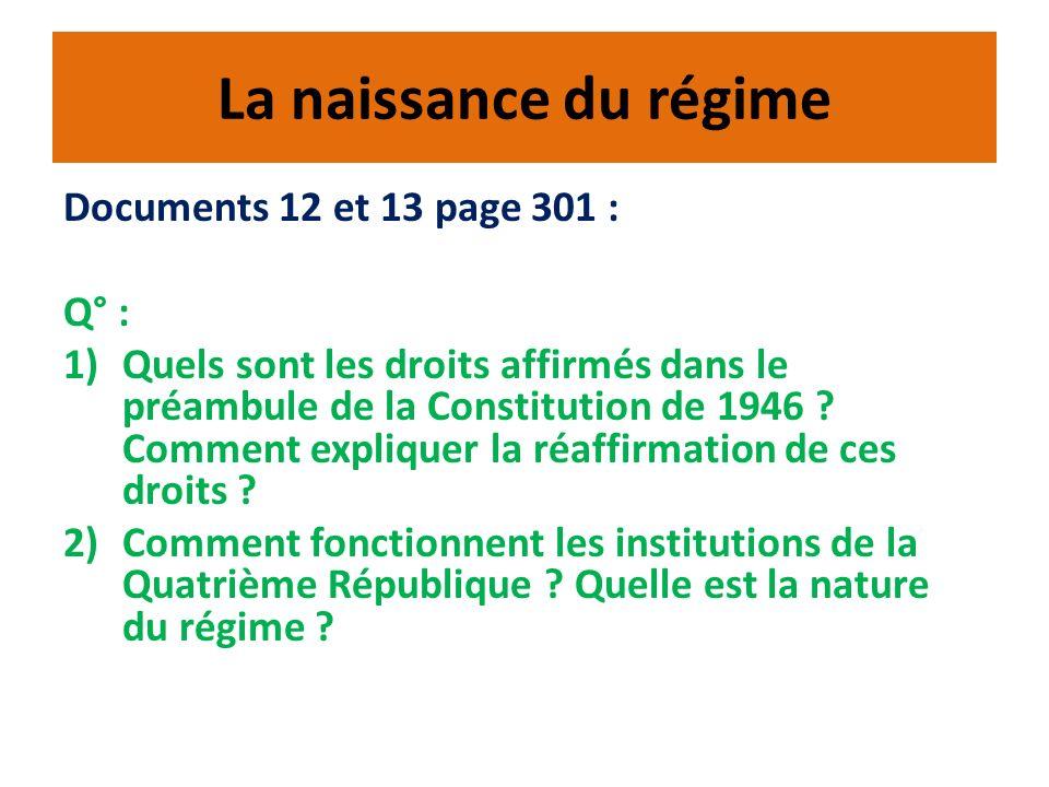 La naissance du régime Documents 12 et 13 page 301 : Q° : 1)Quels sont les droits affirmés dans le préambule de la Constitution de 1946 ? Comment expl