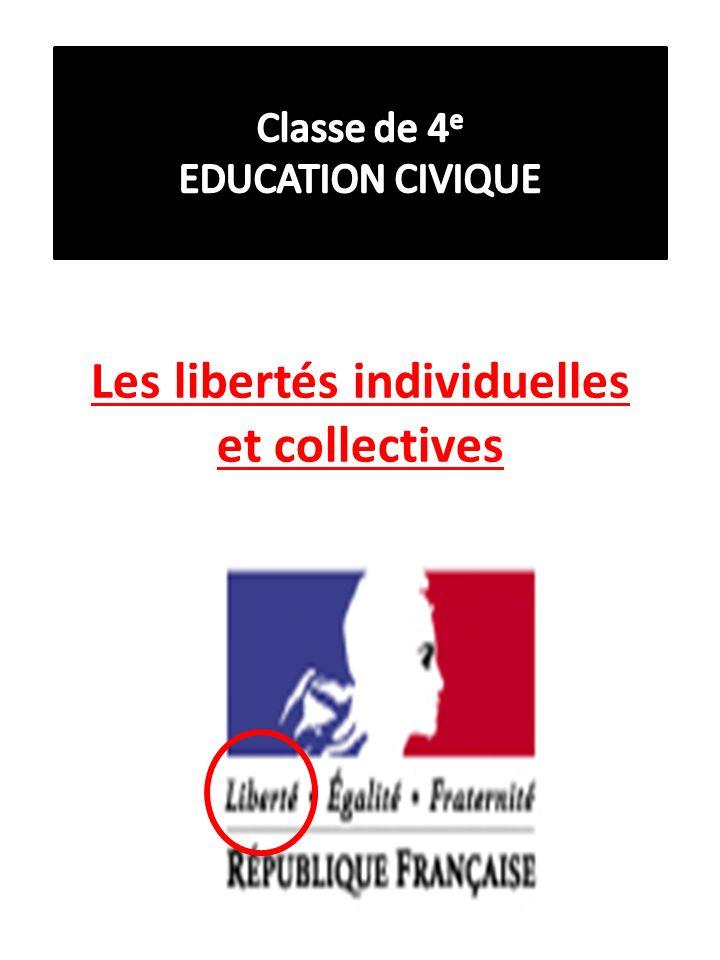 Les libertés individuelles et collectives