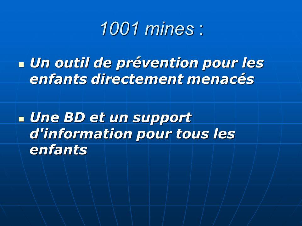 1001 mines : Un outil de prévention pour les enfants directement menacés Un outil de prévention pour les enfants directement menacés Une BD et un supp