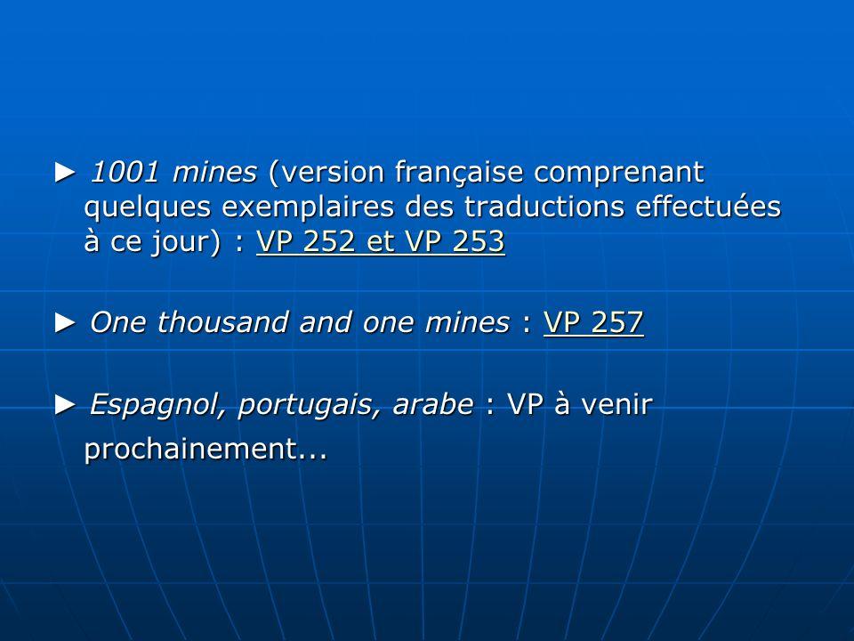 1001 mines (version française comprenant quelques exemplaires des traductions effectuées à ce jour) : VP 252 et VP 253 1001 mines (version française c