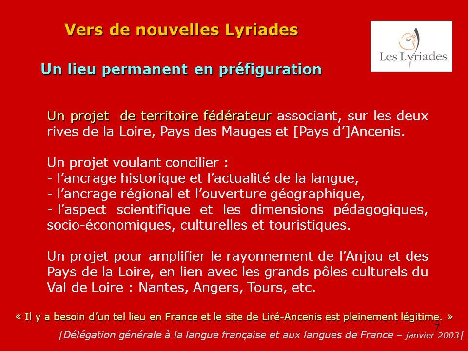 7 Vers de nouvelles Lyriades Un lieu permanent en préfiguration Un projet de territoire fédérateur Un projet de territoire fédérateur associant, sur l