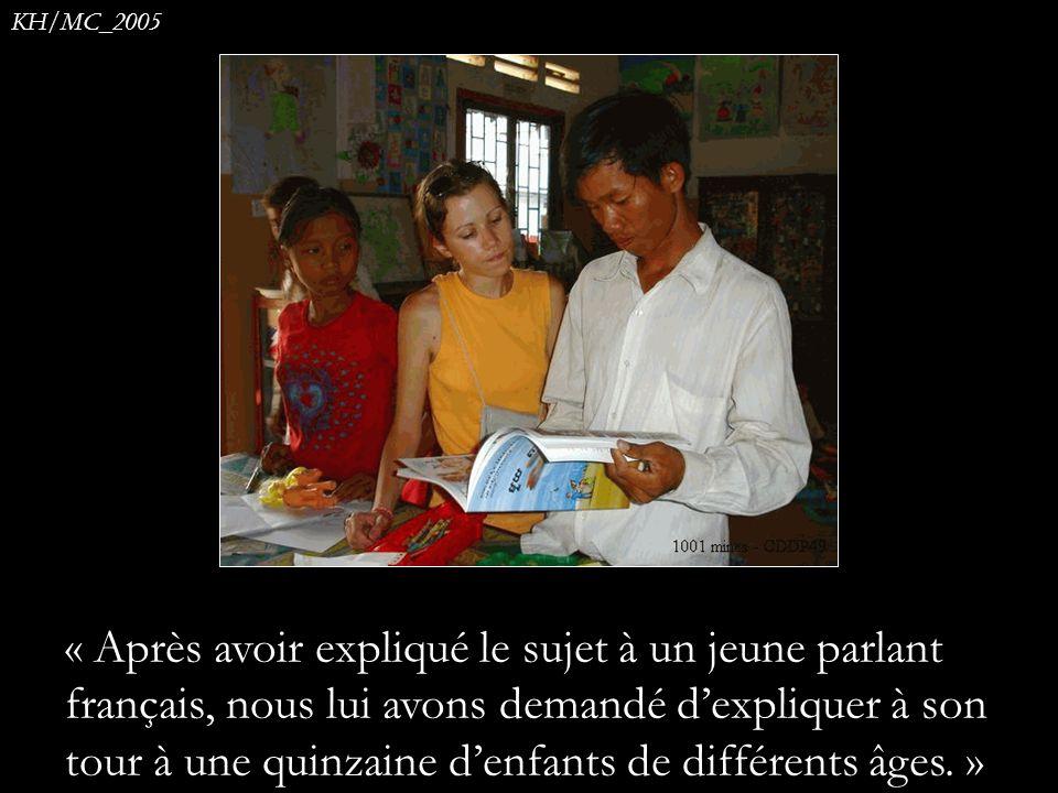« Après avoir expliqué le sujet à un jeune parlant français, nous lui avons demandé dexpliquer à son tour à une quinzaine denfants de différents âges.