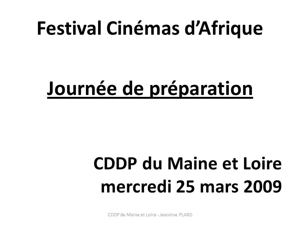 CDDP de Maine et Loire - Jeannine PLARD Festival Cinémas dAfrique Journée de préparation CDDP du Maine et Loire mercredi 25 mars 2009