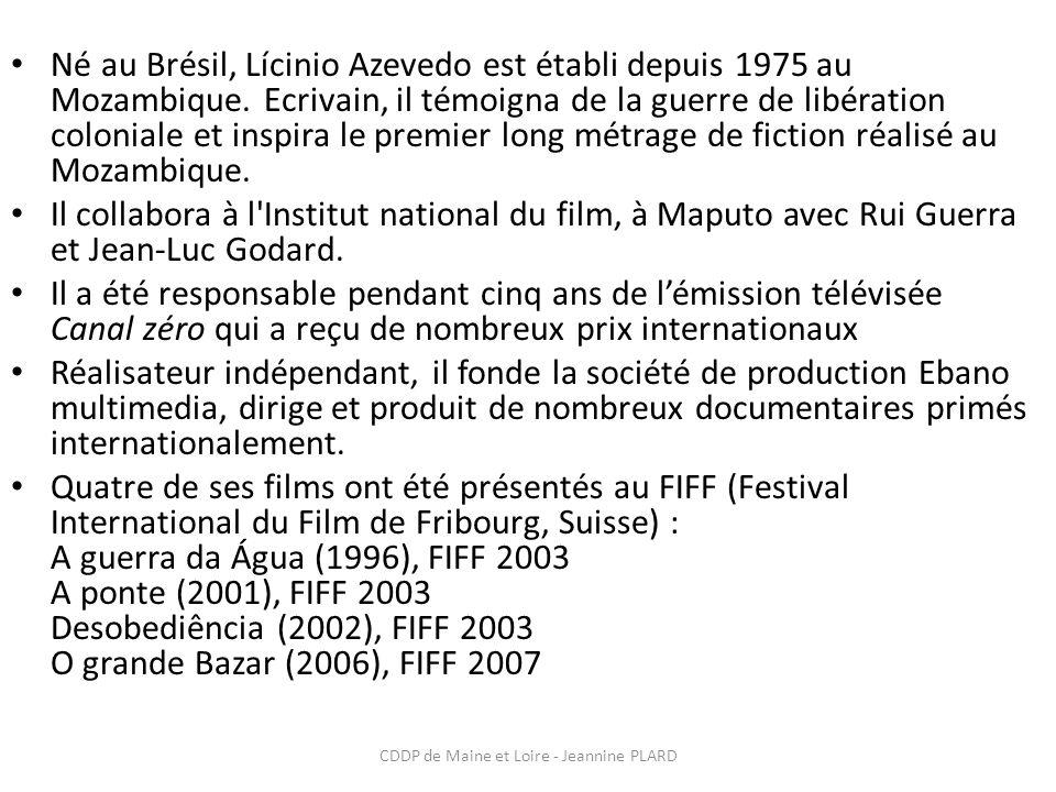 CDDP de Maine et Loire - Jeannine PLARD Filmographie 1986 : Melancholic, musical (c.m.) 1990 : Marracuene (doc.) 1991 : Farewell GDR (doc.) 1994 : A árvore dos antepassados (doc.) 1996 : A guerra da àgua (doc.) 1997 : Tchuma Tchato (doc.) 1998 : Babes 1998 : Massassane (doc.) 1999 : The Last Prostitute 2001 : A ponte 2002 : Desobediência 2002 : Night shop 2005 : O grande Bazar 2007 : Hóspedes da Noite