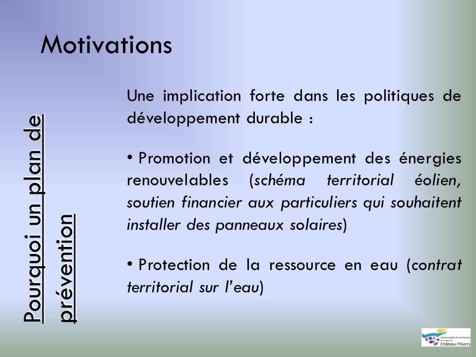 Motivations Une implication forte dans les politiques de développement durable : Promotion et développement des énergies renouvelables (schéma territo