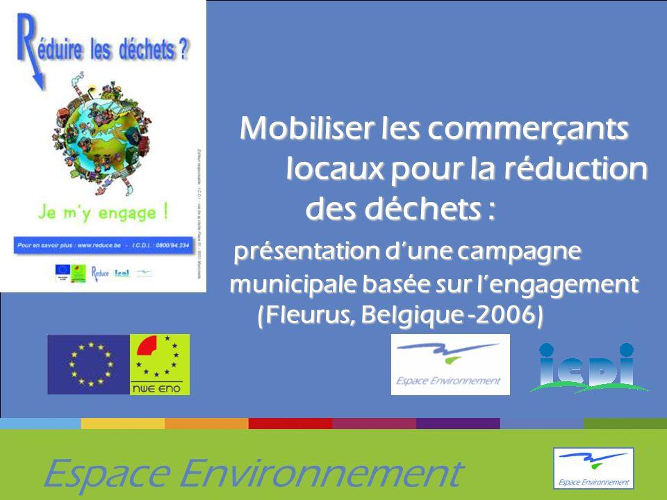 Espace Environnement Mobiliser les commerçants locaux pour la réduction des déchets : présentation dune campagne municipale basée sur lengagement (Fleurus, Belgique -2006)
