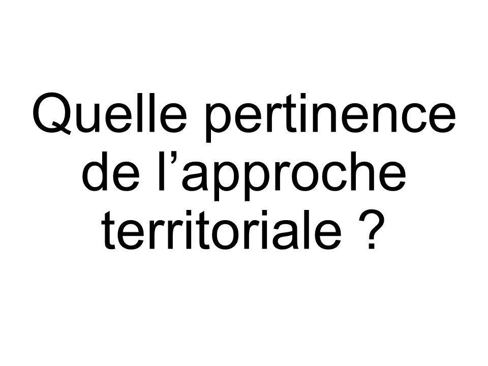 Quelle pertinence de lapproche territoriale ?