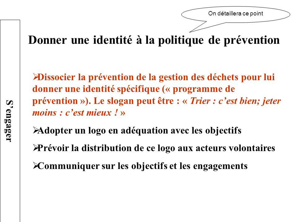 Dissocier la prévention de la gestion des déchets pour lui donner une identité spécifique (« programme de prévention »). Le slogan peut être : « Trier