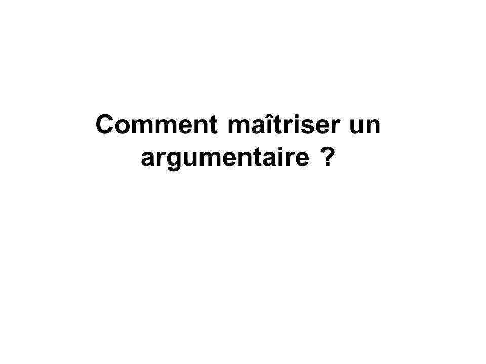 Comment maîtriser un argumentaire ?