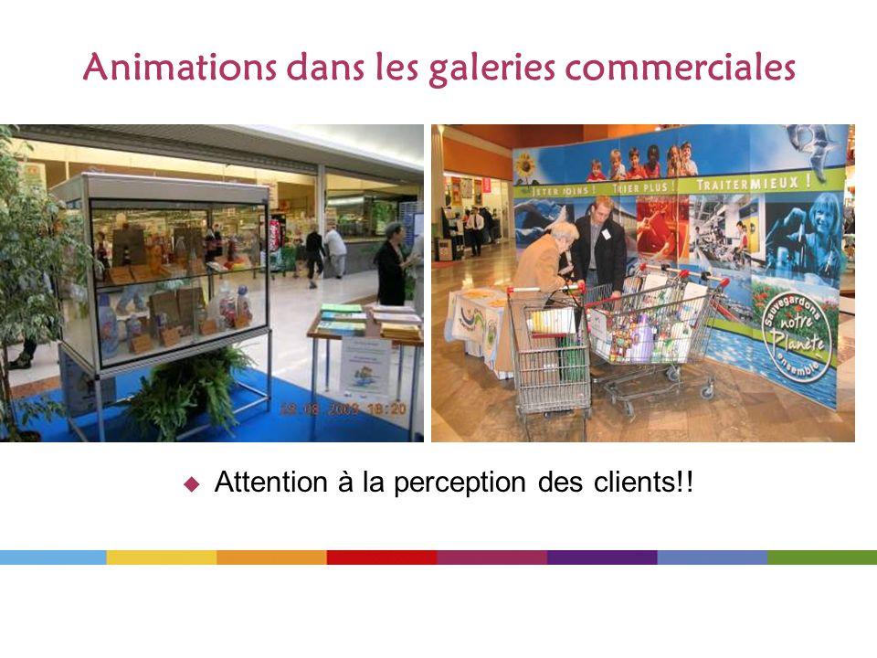 Attention à la perception des clients!! Animations dans les galeries commerciales