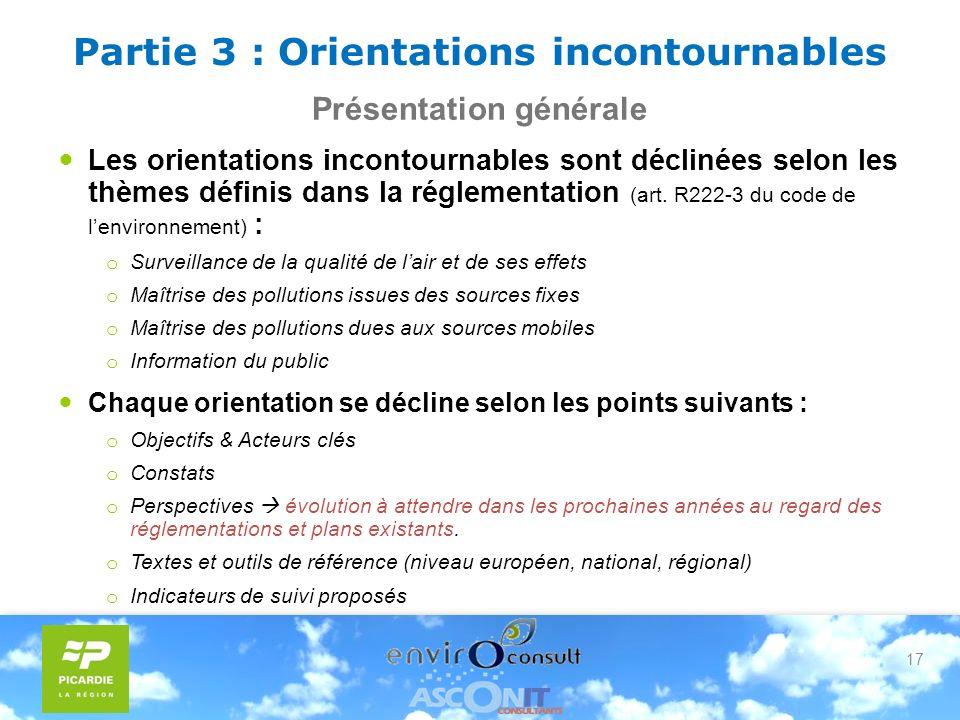 17 Partie 3 : Orientations incontournables Présentation générale Les orientations incontournables sont déclinées selon les thèmes définis dans la réglementation (art.