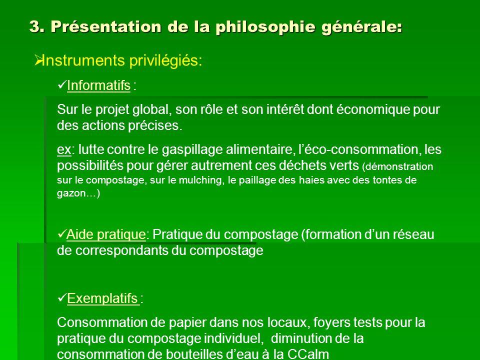 3. Présentation de la philosophie générale: Instruments privilégiés: Informatifs : Sur le projet global, son rôle et son intérêt dont économique pour