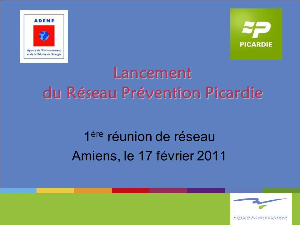 Lancement du Réseau Prévention Picardie 1 ère réunion de réseau Amiens, le 17 février 2011