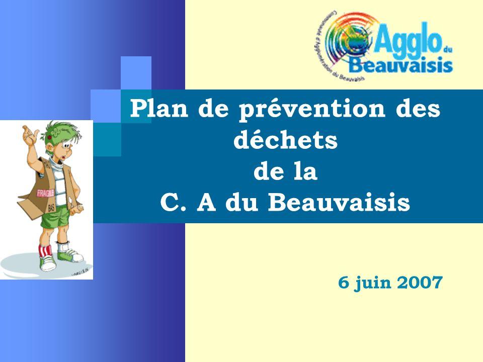 Plan de prévention des déchets de la C. A du Beauvaisis 6 juin 2007