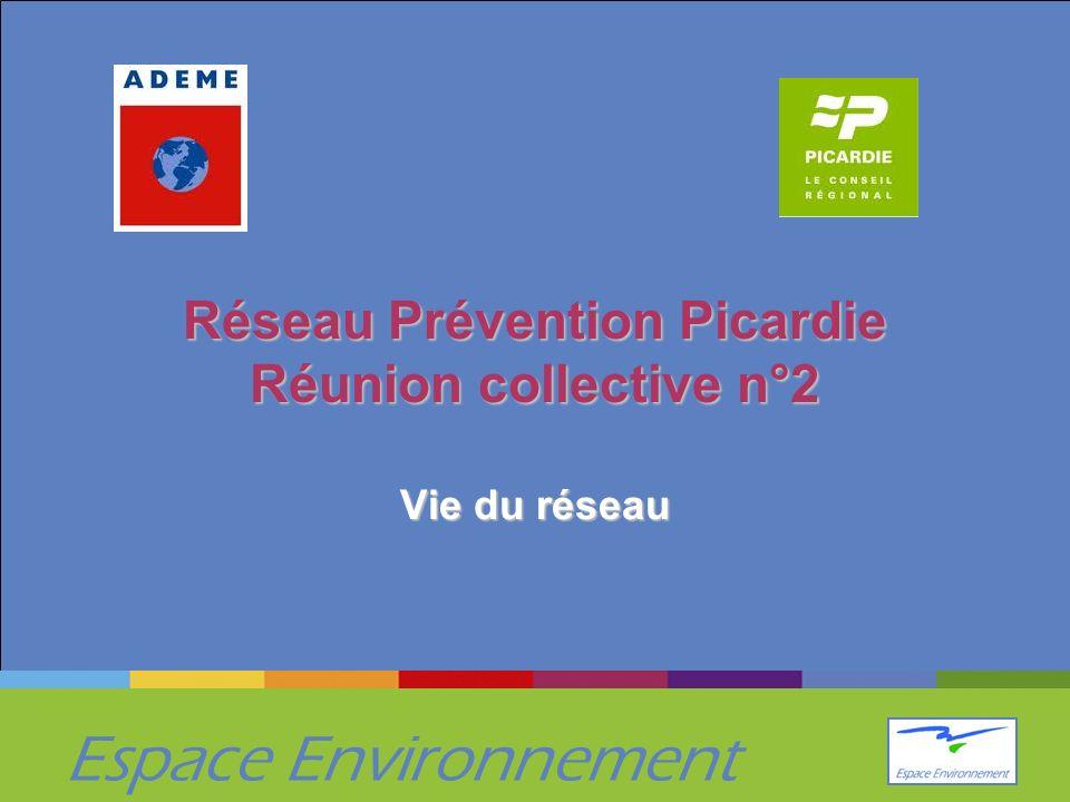 Espace Environnement Réseau Prévention Picardie Réunion collective n°2 Vie du réseau