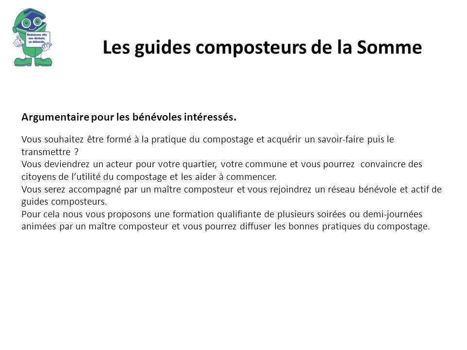 Les guides composteurs de la Somme Argumentaire pour les bénévoles intéressés. Vous souhaitez être formé à la pratique du compostage et acquérir un sa