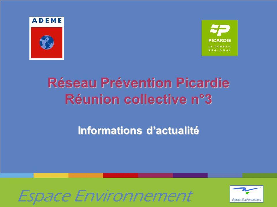 Espace Environnement Réseau Prévention Picardie Réunion collective n°3 Informations dactualité
