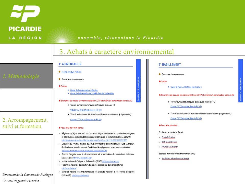 3. Achats à caractère environnemental 1. Méthodologie 2. Accompagnement, suivi et formation Direction de la Commande Publique Conseil Régional Picardi