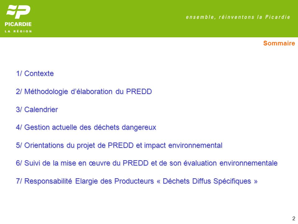 13 Orientation 3 : Privilégier la valorisation (énergétique et matière) Objectifs de valorisation des déchets dangereux : Acides bases : +6% Huiles usées : +4% Solvants usées : +7% Autres déchets liquides : +10% + 14 kt à valoriser Favoriser le développement de filières de valorisation, de la recherche, des DD en région Développement dun Pôle de compétence sur la valorisation des déchets dangereux Préservation des ressources naturelles (limitation des consommations en matière et en énergie : impacts évités) Impacts positifs sur lenvironnement : 5/ Orientations du projet de PREDD et Impact environnemental