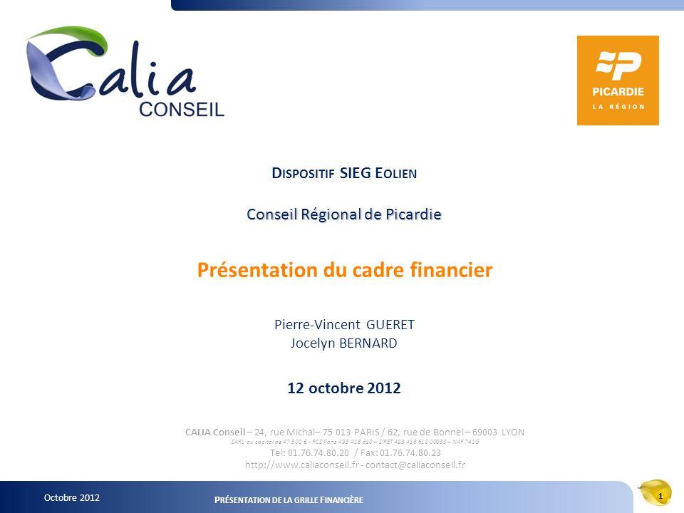 P RÉSENTATION DE LA GRILLE F INANCIÈRE 1 Octobre 2012 D ISPOSITIF SIEG E OLIEN Conseil Régional de Picardie Présentation du cadre financier Pierre-Vin