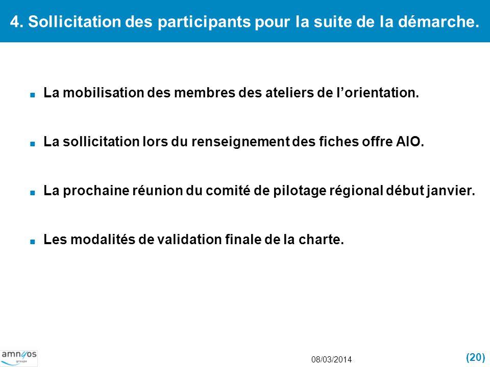 4. Sollicitation des participants pour la suite de la démarche. La mobilisation des membres des ateliers de lorientation. La sollicitation lors du ren