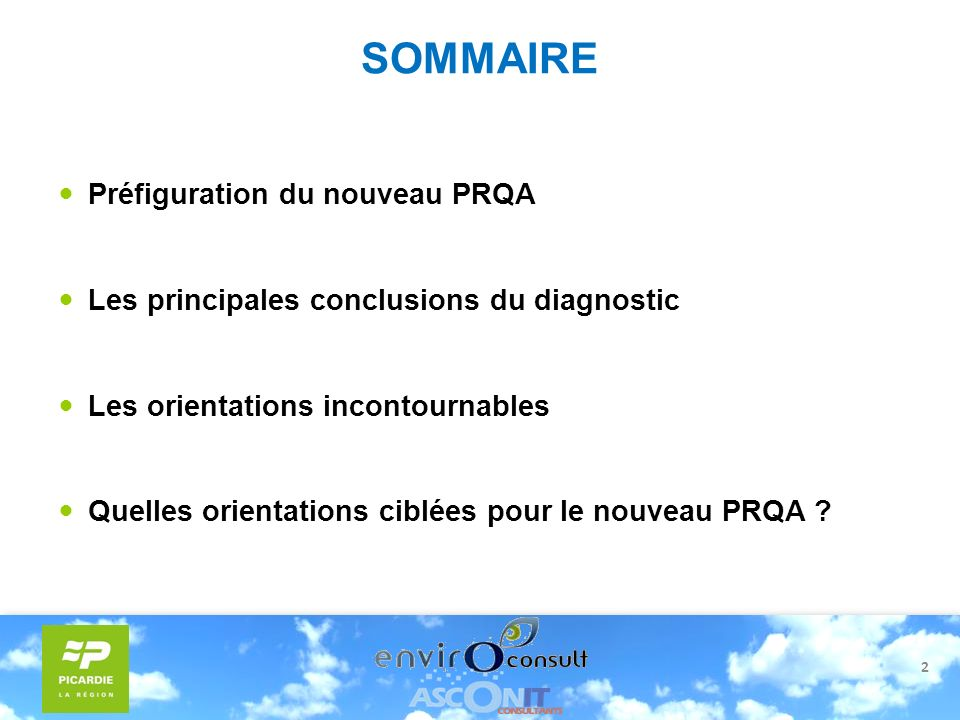 2 SOMMAIRE Préfiguration du nouveau PRQA Les principales conclusions du diagnostic Les orientations incontournables Quelles orientations ciblées pour