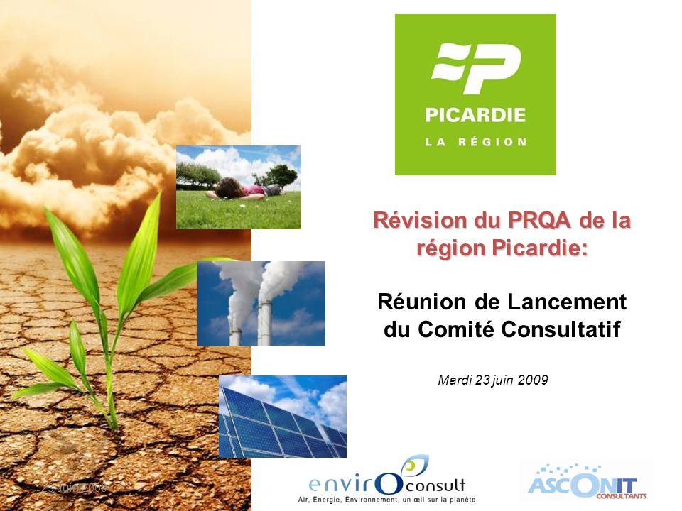 Révision du PRQA de la région Picardie: Réunion de Lancement du Comité Consultatif Mardi 23 juin 2009 23 Juin 2009