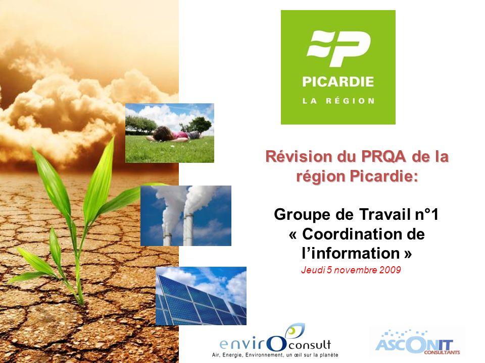 Révision du PRQA de la région Picardie: Groupe de Travail n°1 « Coordination de linformation » Jeudi 5 novembre 2009