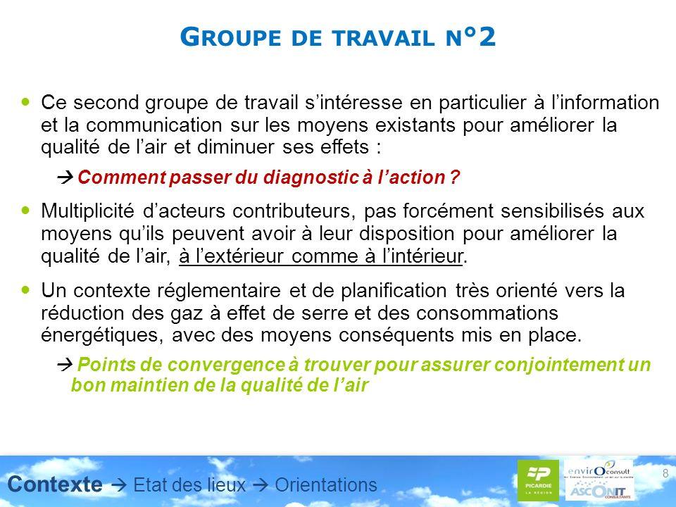 G ROUPE DE TRAVAIL N °2 Ce second groupe de travail sintéresse en particulier à linformation et la communication sur les moyens existants pour amélior
