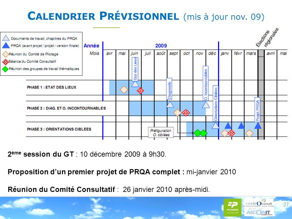 C ALENDRIER P RÉVISIONNEL (mis à jour nov. 09) 27 2 ème session du GT : 10 décembre 2009 à 9h30.