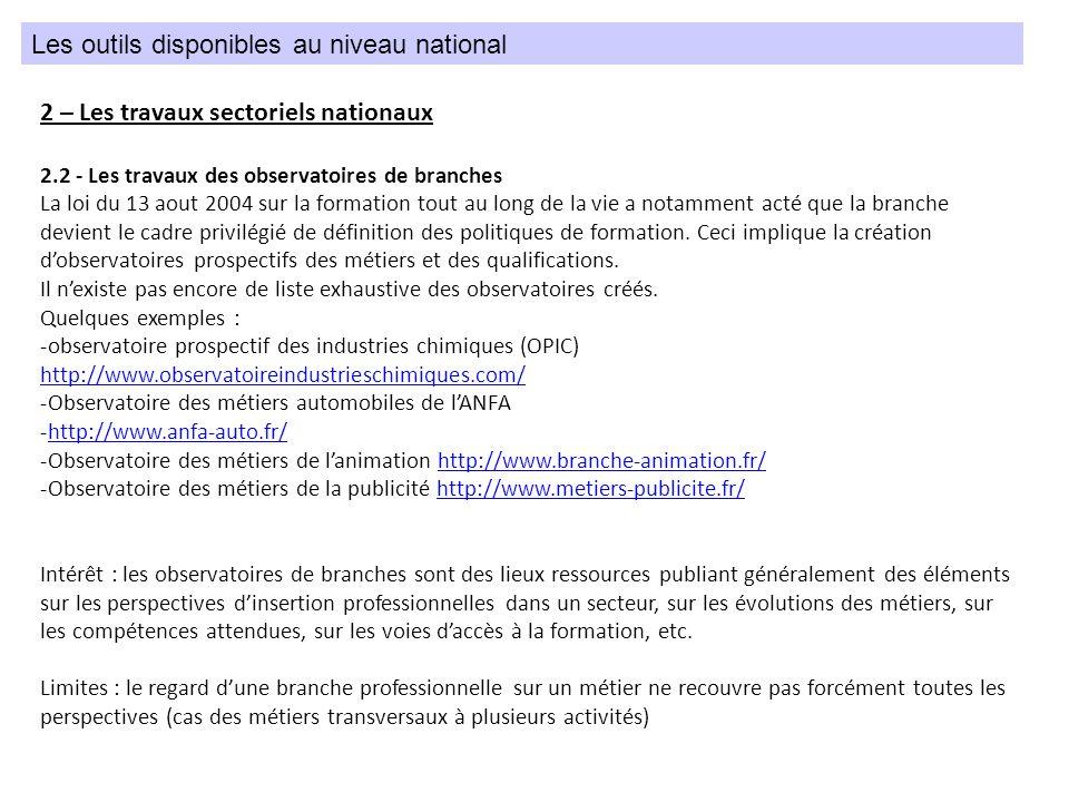 2 – Les travaux sectoriels nationaux 2.2 - Les travaux des observatoires de branches La loi du 13 aout 2004 sur la formation tout au long de la vie a