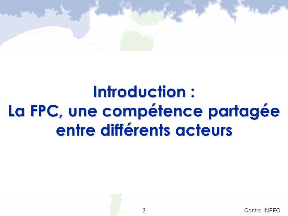 2Centre-INFFO Introduction : La FPC, une compétence partagée entre différents acteurs