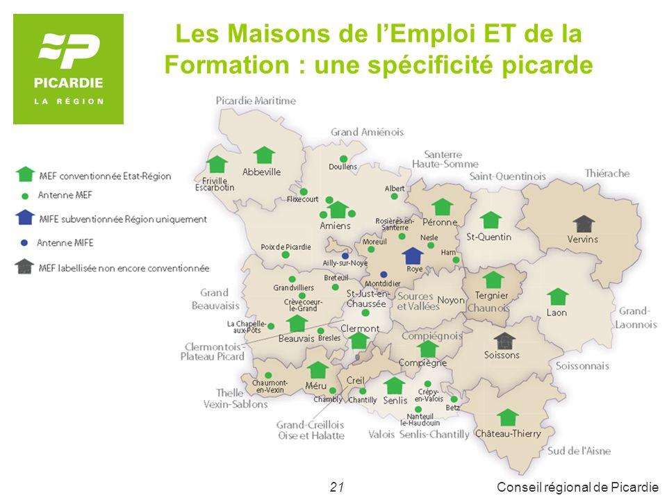 21Conseil régional de Picardie Les Maisons de lEmploi ET de la Formation : une spécificité picarde