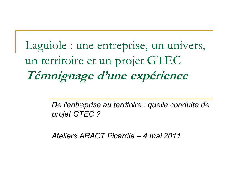 Laguiole : une entreprise, un univers, un territoire et un projet GTEC Témoignage dune expérience De lentreprise au territoire : quelle conduite de pr