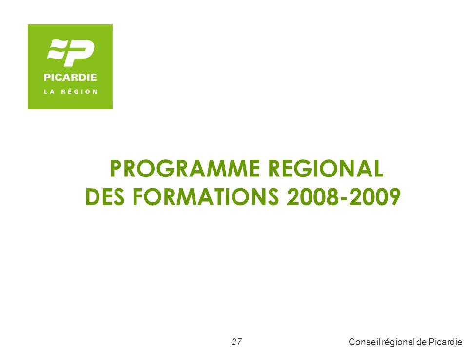 27Conseil régional de Picardie PROGRAMME REGIONAL DES FORMATIONS 2008-2009