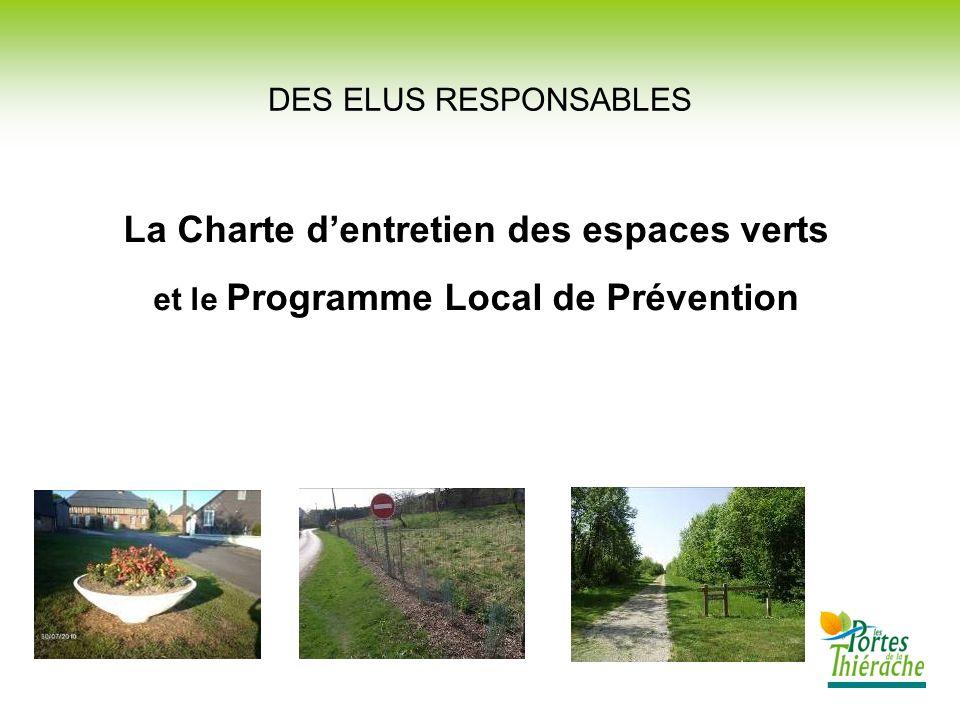 DES ELUS RESPONSABLES La Charte dentretien des espaces verts et le Programme Local de Prévention